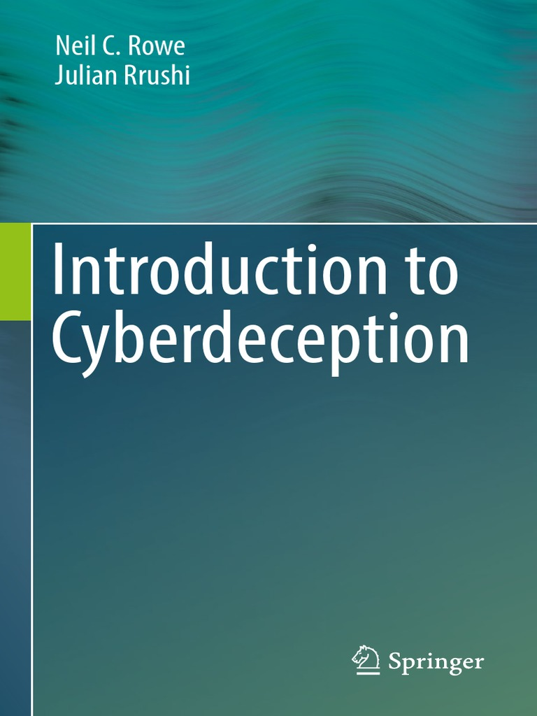 Rowe Rrushi 2016 Introduction to cyberdeception pdf