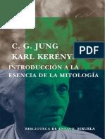 Carl G. Jung y Karl Kerényi - 1941 - Introducción a La Esencia de La Mitología- El Mito Del Niño Divino y Los Misterios Eleusinos