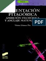 Gómez Pin, Víctor - La tentación pitagórica. Ambición filosófica y anclaje matemático.pdf