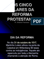 Os Cinco Pilares Da Reforma Protestante - Pr. Antonio Francisco