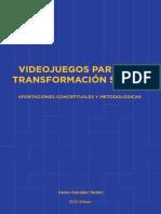Videojuegos_para_la_Transformaci_n_Social__VIdeojuego_Serio_y_Gamificaci_n__Tesis_Doctoral_.pdf