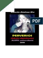 Perversos (Cuentos. Digitalizado 2018) Por Alberto Jiménez Ure