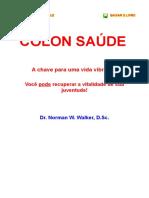 A SAÚDE DO CÓLON - Dr. Norman W. Walker, D.Sc.