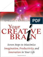 Your Creative Brain_ Seven Steps to Maximize Imaginatiuctivity, And Innovation in Your Life - Shelley Carson