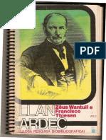 Allan Kardec - Meticulosa Pesquisa Biobibliografica - Volume I (Zeus Wantuil e Francisco Thiesen).pdf