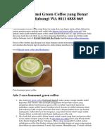 Cara Konsumsi Green Coffee Yang Benar Untuk Beli Hubungi WA 0811 6888 665
