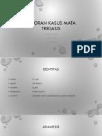 265281289-Laporan-Kasus-Trikiasis.pptx