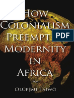 Olufemi Taiwo How Colonialism Preempted Modernity in Africa.pdf