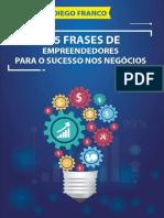 115 Frases de Empreendedores Para o Sucesso nos Negocios - Diego Franco.pdf
