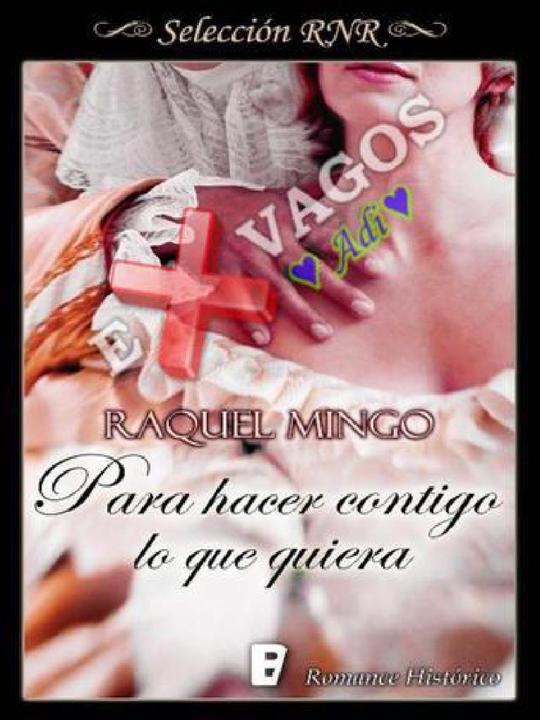 Para Hacer Contigo Lo Que Quier - Raquel Mingo