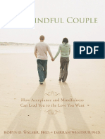 The Mindful Couple - How Acceptance and Mindfulness Can Lead You to the Love You Want