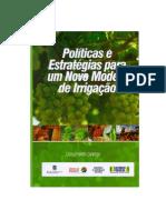 Políticas e Estratégias Para Um Novo Modelo de Irrigação Para o Nordeste Do Brasil - Documento Síntese
