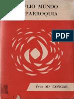 CONGAR, Y. M. J., Amplio Mundo Mi Parroquia, Verbo Divino, 1965