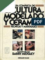 Varios - Guia Completa de Escultura Modelado Y Ceramica - Tecnicas Y Materiales