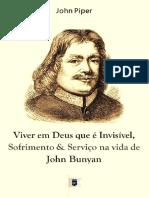 Viver em deus que é invisível, sofrimento e serviço na vida de John Bunyan (John Piper).pdf