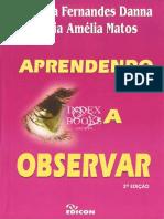 Aprendendo a observar 2ed - Marilda Fernandes Danna e Maria Amélia Mattos  EDICON, 2011.pdf