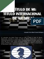 Armando Nerio Hanoi Guedez Rodríguez - El Título de MI, Título Internacional de Ajedrez
