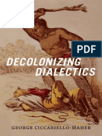 Decolonizing Dialectics (Radical Américas) - George Ciccariello-Maher