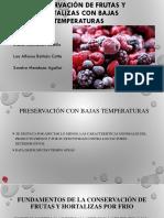 Preservación de Frutas y Hortalizas Con Bajas Temperaturas