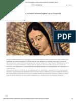 La Virgen de Guadalupe, El Mejor Invento Español de La Conquista - Historia
