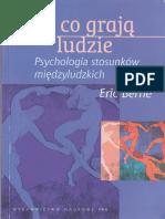 Eric Berne - W Co Grają Ludzie. Psychologia Stosunków Międzyludzkich (SKAN) (2004 r.)