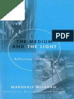 Marshall McLuhan - The Medium and the Light. Reflections on Religion (Ed. Eric McLuhan, Jacek Szklarek)