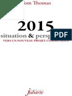 Tom Thomas - 2015. Situation & perspectives. Vers un nouveau projet communiste