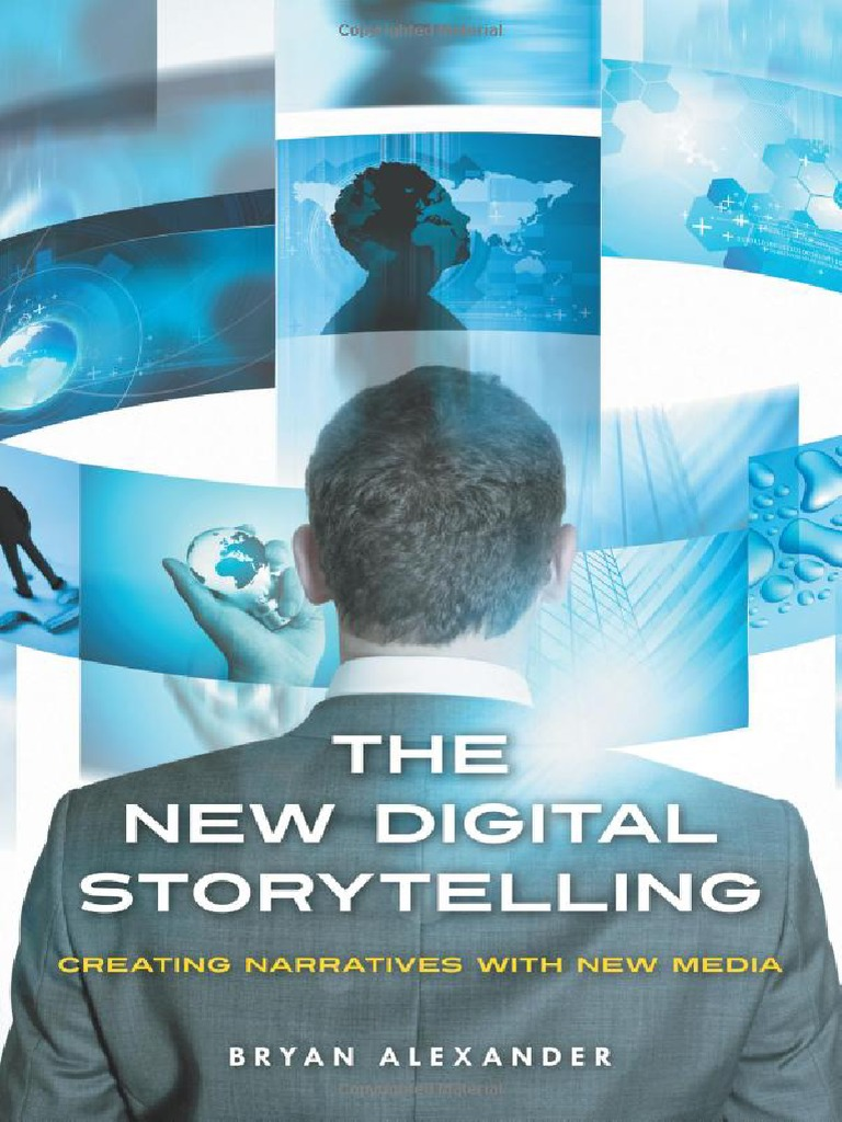 The New Digital Storytelling Creating Narratives With New Media ...