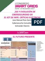 9 Jose Manuel Ruiz Schneider Electric Analisis Evolucion Ciberseguridad Iot Infraestructuras Criticas Electricas