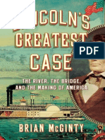 Lincoln s Greatest Case the River the Bridge and the Making of America