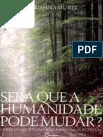 Z.C Sera Que a Humanidade Pode Mudar - J Krishnamurti