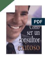Cohen, W. a. ( 2003). Como Ser Un Consultor Exitoso