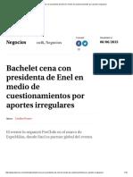 Bachelet Cena Con Presidenta de Enel en Medio de Cuestionamientos Por Aportes Irregulares