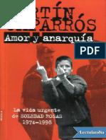 Amor y Anarquia - Martin Caparros