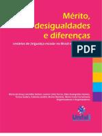 Mérito, Desigualdades e Diferenças Cenários de in Justiça Escolar No Brasil e Em Portugal
