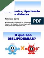 Dislepidemia, HAS e DM