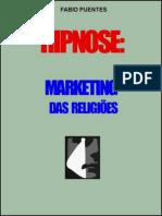Hipnose Marketing Das Religi Es Fabio Puentes