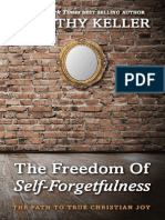 The Freedom of Self Forgetfulne - Timothy Keller