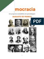 Democracia-Um-programa-autodidatico-de-aprendizagem_Augusto-de-Franco_shared-files-cer_livros-anx-20101108181449_.pdf