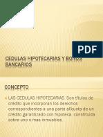 Cedulas Hipotecarias y Bonos Bancarios