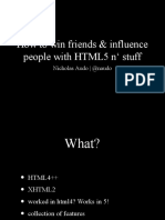 How to win friends and influence people using html5 n' stuff