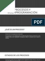 Procesos y Multiprogramación