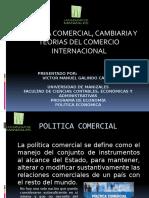 Politica Comercial, Cambiaria y Teorias Del Comercio Internacional