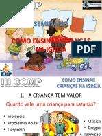 Seminrio Comoensinarcrianasnaigreja Marisa 120404081918 Phpapp02