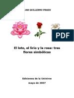 El Loto, El Lirio y La Rosa, Tres Flores Simbólicas (Juan Guillermo Prado)