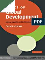 David A. Crocker-Ethics of Global Development_ Agency, Capability, and Deliberative Democracy-Cambridge University Press (2008).pdf