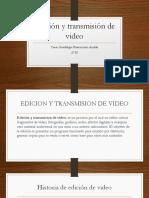 Edición y transmisión de video.pptx