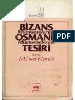 M.Fuat Köprülü - Bizans Müesseselerinin Osmanlı Müesseselerine Tesiri
