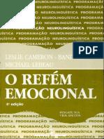 O Refem Emocional - Leslie Cameron-Bandler e Michae