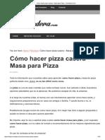 Cómo Hacer Pizza Casera - Masa Para Pizza - Comedera